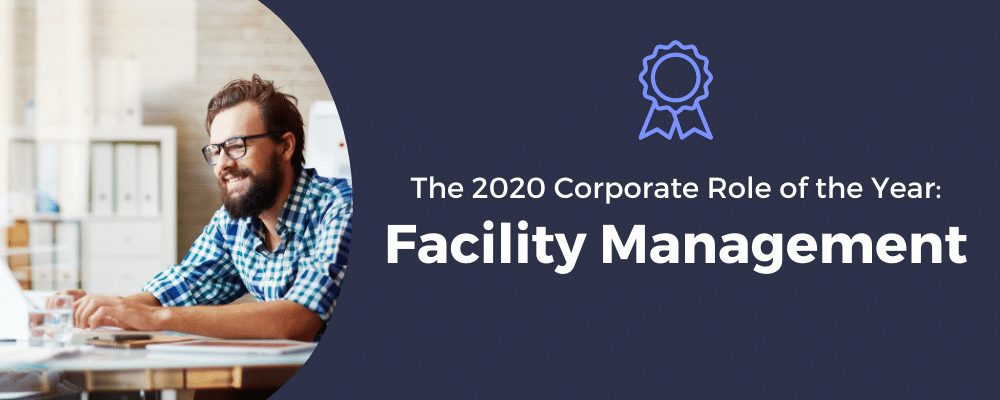 Copy of Corporate Role of the Year 2 - Facility Management: The 2020 Corporate Role of the Year